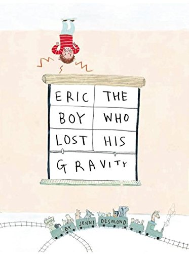 Read Online Eric, The Boy Who Lost His Gravity ebook