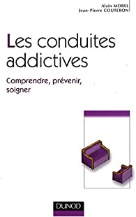 Les conduites addictives par Alain Morel