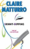 Front cover for the book Skinny-dipping by Claire Matturro