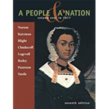 A People and a Nation: A History of the United States: Volume One: To 1877