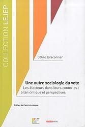 Une autre sociologie du vote : Les électeurs dans leurs contextes : bilan critique et perspectives