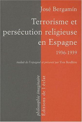 Terrorisme et persécution religieuse en Espagne : 1936-1939
