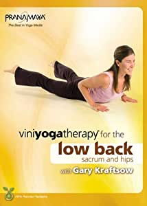 Viniyoga Therapy for the Low Back, Sacrum & Hips with Gary Kraftsow [Import]