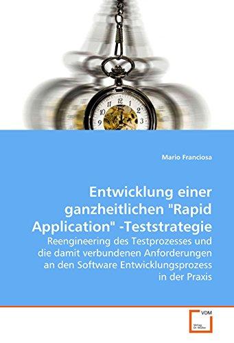Entwicklung einer ganzheitlichen ''Rapid Application'' -Teststrategie: Reengineering des Testprozesses und die damit verbundenen Anforderungen an den ... in der Praxis (German Edition) by VDM Verlag Dr. Müller