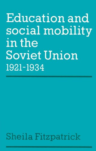Education and Social Mobility in the Soviet Union 1921-1934 (Cambridge Russian, Soviet and Post-Soviet Studies)