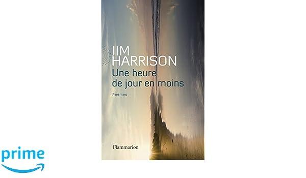 Une Heure De Jour En Moins Amazones Jim Harrison Brice