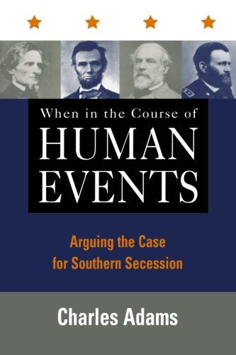 Read Online When in the Course of Human Events: Arguing the Case for Southern Secession pdf