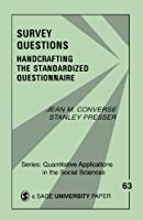Survey Questions: Handcrafting the Standardized Questionnaire (Quantitative Applications in the Social Sciences)
