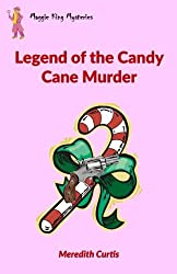 Legend of the Candy Cane Murder (Maggie King Mysteries) (Volume 3)