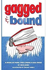 [(Gagged and Bound : A Book of Puns, One-Liners and Dad Jokes)] [By (author) Nick Jones ] published on (October, 2014) Paperback
