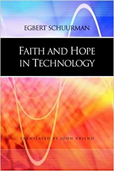 Faith and Hope in Technology by Egbert Schuurman (2003-06-01)