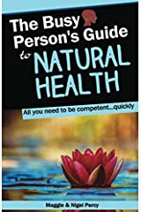 The Busy Person's Guide To Natural Health (Busy Person's Guides) Paperback