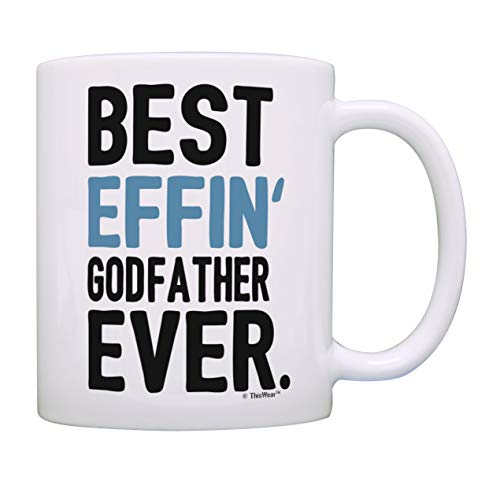 Christening Mug - Fathers Day Gifts from Godchild Best Effin Godfather Ever Christening Gifts Coffee Mug Tea Cup Blue