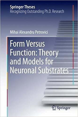 Form Versus Function: Theory and Models for Neuronal Substrates (Springer Theses)