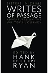 Writes of Passage: Adventures on the Writer's Journey (Sisters in Crime The Writing Life) (Volume 3) Paperback