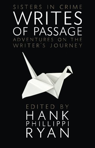 Writes Of Passage: Adventures On The Writer's Journey (Sisters In Crime The Writing Life) (Volume 3)