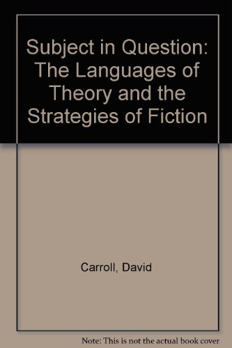 The Subject in Question: The Languages of Theory and the Strategies of Fiction