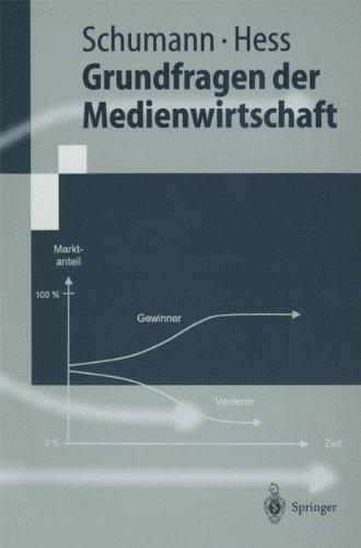 Grundfragen der Medienwirtschaft (Springer-Lehrbuch)