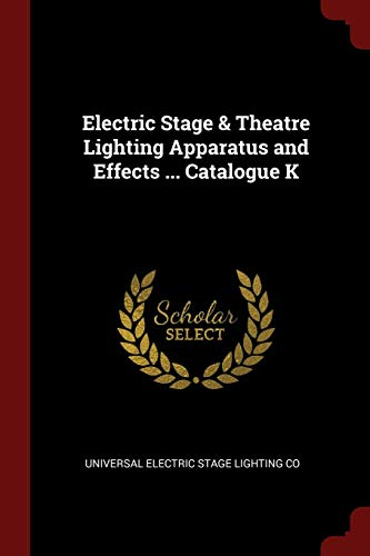 - Electric Stage & Theatre Lighting Apparatus and Effects ... Catalogue K