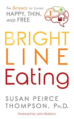 Book Cover: Bright Line Eating: The Science of Living Happy, Thin & Free