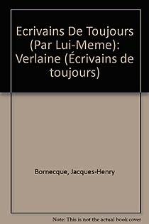 Verlaine par lui-même - collection ecrivains de toujours n°72 par Bornecque
