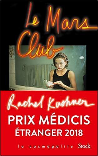 Amazon Fr Le Mars Club Prix Medicis Etranger 2018 Kushner Rachel Livres