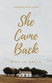 She Came Back: A Modern Ghost Story by [La Salla, Nick]