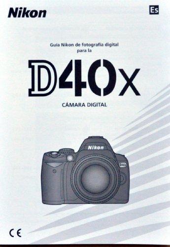 Guia Nikon De Fotografia Digital Para La D40x Camara Manual - Nikon D40 Manual