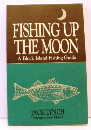 Download Fishing Up The Moon: A Block Island Fishing Guide pdf