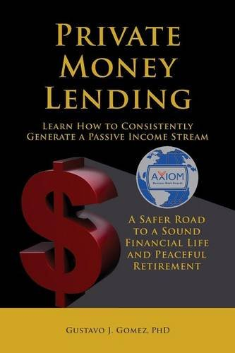 Private Money Lending Learn How to Consistently Generate a Passive Income Stream by Halo Publishing International