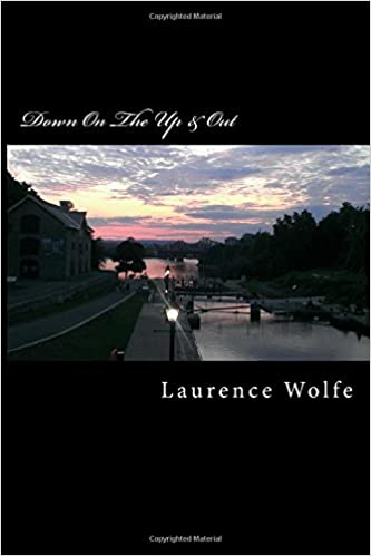 Down On The Up & Out: Paranormal Experiences Set In Poetry