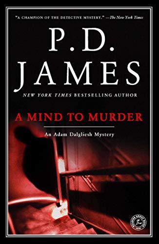 A Mind to Murder (Adam Dalgliesh Mysteries, No. 2)