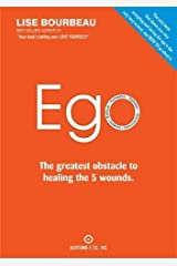 EGO: The Greatest Obstacle to Healing the 5 Wounds Paperback