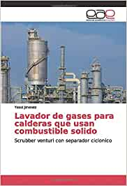 Lavador de gases para calderas que usan combustible sólido: Scrubber venturi con separador ciclónico