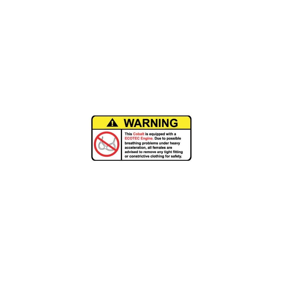 Cobalt Ecotec No Bra, Warning decal, sticker