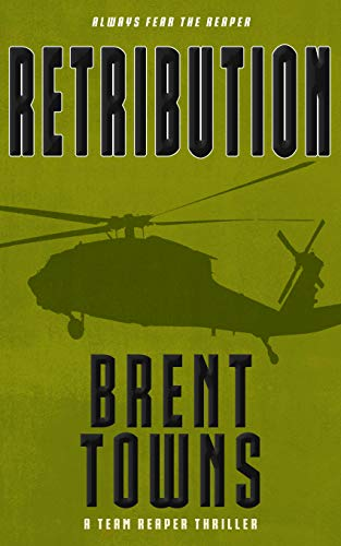 Retribution: A Team Reaper Thriller by [Towns, Brent]