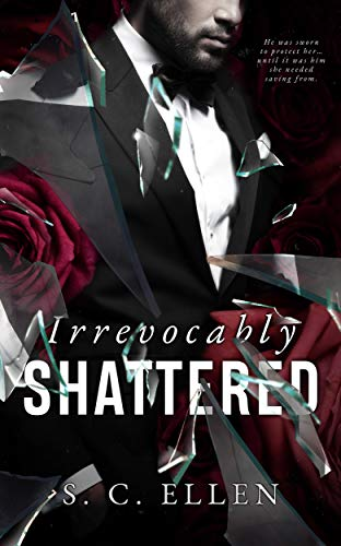 Irrevocably Shattered by [Ellen, S.C.]
