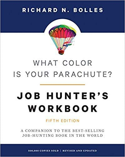 Job-Hunters Workbook What Color Is Your Parachute Fifth Edition A Companion to the Best-selling Job-Hunting Book in the World