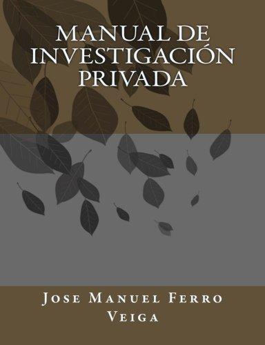 Manual de Investigación privada  [Veiga, Jose Manuel Ferro] (Tapa Blanda)