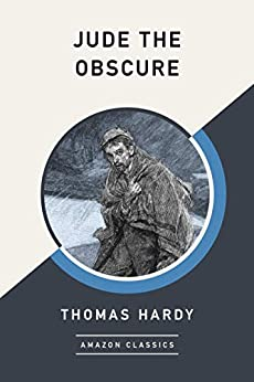 Jude the Obscure (AmazonClassics Edition) by [Hardy, Thomas]