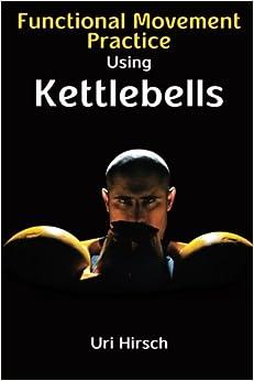 Book Functional Movement Practice using Kettlebells