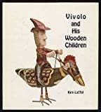 Vivolo and His Wooden Children, Ken Laffal, 0913622044