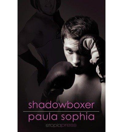 Download [ Shadowboxer - Greenlight [ SHADOWBOXER - GREENLIGHT BY Sophia, Paula ( Author ) Dec-16-2011[ SHADOWBOXER - GREENLIGHT [ SHADOWBOXER - GREENLIGHT BY SOPHIA, PAULA ( AUTHOR ) DEC-16-2011 ] By Sophia, Paula ( Author )Dec-16-2011 Paperback pdf epub