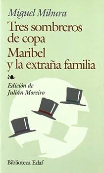 Tres sombreros de copa. Maribel y la extraña familia par Mihura