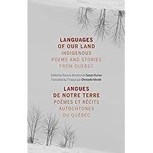 Languages of Our Land/Langues de notre terre: Indigenous Poems and Stories from Quebec/Poèmes et récits autochtones du Québec
