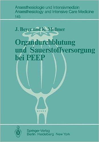 Book Organdurchblutung und Sauerstoffversorgung bei PEEP: Tierexperimentelle Untersuchungen zur regionalen Organdurchblutung und lokalen ... Anaesthesiology and Intensive Care Medicine)