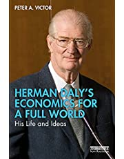 Herman Daly's Economics for a Full World: His Life and Ideas
