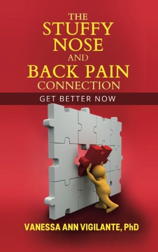 The Stuffy Nose and Back Pain Connection: Get Better Now