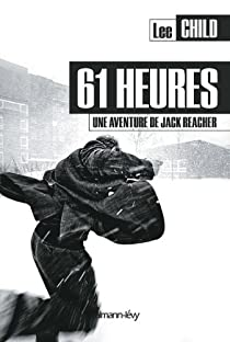 Jack Reacher, tome 14 : 61 heures par Child