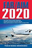 FAR/AIM 2020: Up-to-Date FAA Regulations